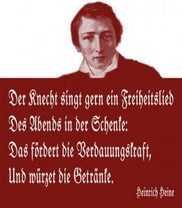"""Heinrich Heine """"Der Knecht singt gern ein Freiheitslied ..."""""""