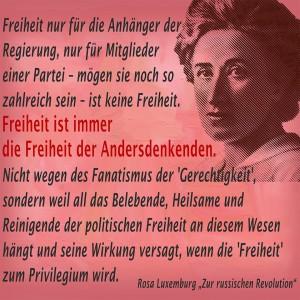 """Rosa Luxemburg """"Die Freiheit ..."""""""